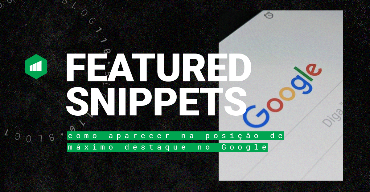 featured-snippets-como-aparecer-na-posicao-de-maximo-destaque-do-google